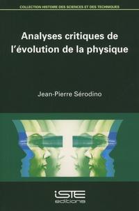 Jean-Pierre Sérodino - Analyses critiques de l'évolution de la physique.
