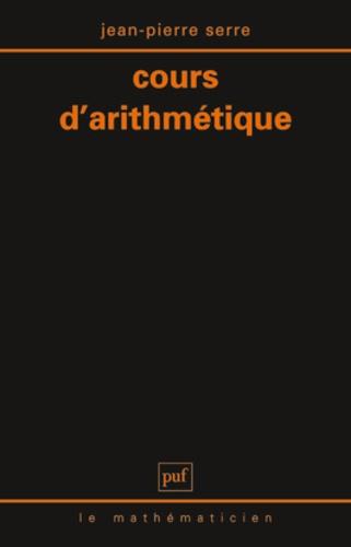 Jean-Pierre Serre - Cours d'arithmétique.