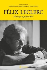 Jean-pierre Sevigny et Danick Trottier - Félix Leclerc - Héritage et perspectives.
