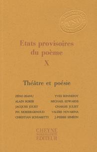Jean-Pierre Siméon - Etats provisoires du poème - Tome 10, Théâtre et poésie.