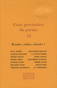 Jean-Pierre Siméon - Etats provisoires du poème - Tome 11, Renaître, refaire, refonder ?.