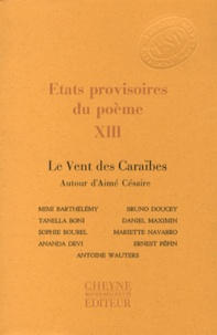 Jean-Pierre Siméon - Etats provisoires du poème - Tome 13, Le Vent des Caraïbes / Autour d'Aimé Césaire.