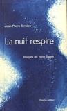 Jean-Pierre Siméon et Yann Bagot - La nuit respire.