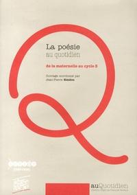 La poésie au quotidien- De la maternelle au cycle 3 - Jean-Pierre Siméon |
