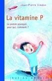 Jean-Pierre Siméon et Célia Galice - La vitamine P - La poésie, pourquoi, pour qui, comment ?.