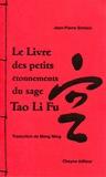 Jean-Pierre Siméon et Ming Meng - Le livre des petits étonnements du sage Tao Li Fu.