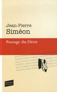 Jean-Pierre Siméon - Passage du Désir.