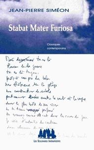 Jean-Pierre Siméon - Stabat Mater Furiosa.