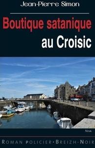 Jean-Pierre Simon - Boutique satanique au Croisic.