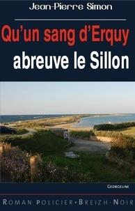Jean-Pierre Simon - Qu'un sang d'Erguy abreuve le sillon.