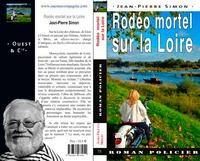 Jean-Pierre Simon - Rodéo mortel sur la Loire.