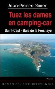 Jean-Pierre Simon - Tuez les dames en camping-car - Saint-Cast Baie de la Frenaye.