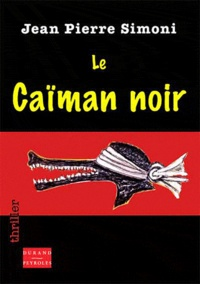 Jean-Pierre Simoni - Le caïman noir.