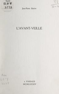 Jean-Pierre Sintive - L'avant-veille.