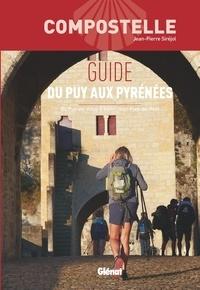 Jean-Pierre Siréjol - Guide du Puy aux Pyrénées - Du Puy-en-Velay à Saint-Jean-Pied-de-Port.