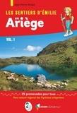 Jean-Pierre Siréjol - Les sentiers d'Emilie en Ariège - Volume 1.