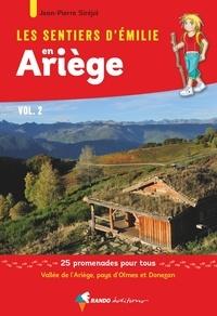 Les sentiers d'Emilie en Ariège- Volume 2, Vallée de l'Ariège, pays d'Olmes et Donezan - 25 promenades pour tous - Jean-Pierre Siréjol pdf epub