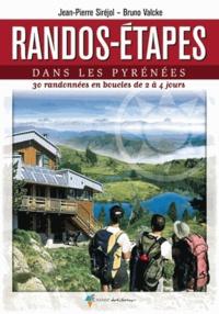 Jean-Pierre Siréjol et Bruno Valcke - Rando-Etapes dans les Pyrénées - 30 randonnées en boucles de 2 à 4 jours.