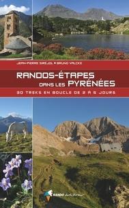Jean-Pierre Siréjol et Bruno Valcke - Randos-étapes dans les Pyrénées - 30 treks en boucle de 2 à 5 jours.