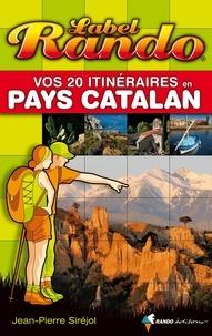 Jean-Pierre Siréjol - Vos 20 itinéraires en Pays Catalan.