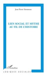 Jean-Pierre Sironneau - Lien social et mythe au fil de l'histoire.