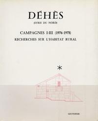 Jean-Pierre Sodini et Georges Tate - Déhès (Syrie du nord) - Campagnes I-III (1976-1978) : Recherches sur l'habitat rural.