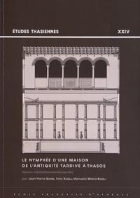 Jean-Pierre Sodini et Tony Kozelj - Le nymphée d'une maison de l'Antiquité tardive à Thasos (terrains Tokatlis/Divinakis/Voulgaridis).