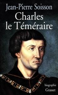 Jean-Pierre Soisson - Charles le Téméraire.