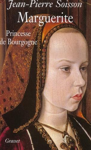 Jean-Pierre Soisson - Marguerite, princesse de Bourgogne.
