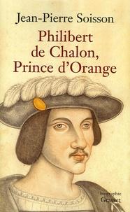 Jean-Pierre Soisson - Philibert de Chalon - Prince d'Orange.