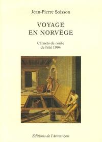 Jean-Pierre Soisson - Voyage en Norvège - Une fringale légère, Carnets de route de l'été 1994.