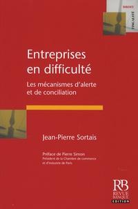 Jean-Pierre Sortais - Entreprises en difficulté - Les mécanismes d'alerte et de conciliation.
