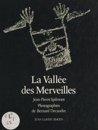 Jean-Pierre Spilmont et Bernard Decaudin - La vallée des merveilles.