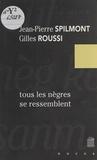 Jean-Pierre Spilmont et Gilles Roussi - Tous les nègres se ressemblent.