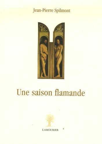 Jean-Pierre Spilmont - Une saison flamande.