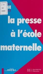 Jean-Pierre Spirlet et Jacqueline Coclet-Gregoire - La presse à l'école maternelle.