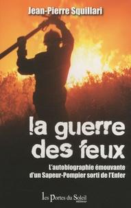 Jean-Pierre Squillari - La guerre des feux.