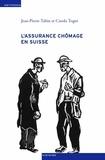 Jean-Pierre Tabin et Carola Togni - L'assurance chômage en Suisse - Une sociohistoire (1924-1982).