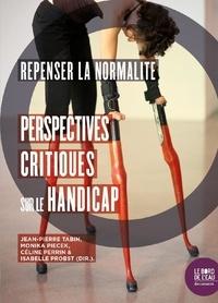 Jean-Pierre Tabin et Monika Piecek - Repenser la normalité - Perspectives critiques sur le handicap.