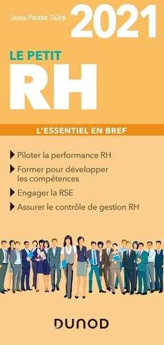 Le petit RH. L'essentiel en bref  Edition 2021