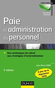 Jean-Pierre Taïeb - Paie et administration du personnel - Des techniques de calcul aux stratégies d'externalisation.