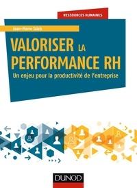 Jean-Pierre Taieb - Valoriser la performance RH - Un enjeu pour la productivité de l'entreprise.
