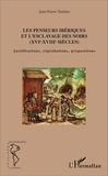 Jean-Pierre Tardieu - Les penseurs ibériques et l'esclavage des noirs (XVIe-XVIIIe siècles) - Justifications, réprobations, propositions.