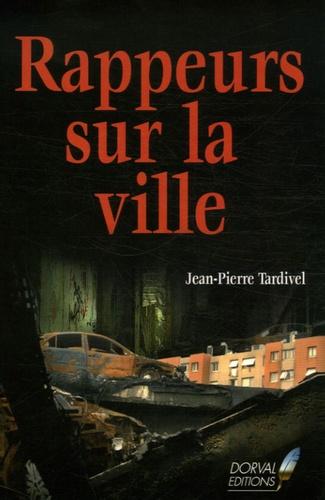 Jean-Pierre Tardivel - Rappeurs sur la ville.