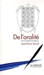 Jean-Pierre Terrail - De l'oralité - Essai sur l'égalité des intelligences.