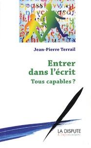Jean-Pierre Terrail - Entrer dans l'écrit - Tous capables ?.