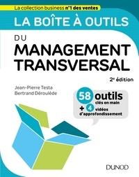 Gratuit pour télécharger des ouvrages de droit au format pdf La boîte à outils du Management transversal - 2ed. 9782100792276 par Jean-Pierre Testa, Bertrand Déroulède