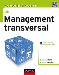 Lire des livres en ligne gratuits aucun téléchargement La Boîte à outils du Management transversal  in French par Jean-Pierre Testa, Bertrand Déroulède