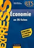 Jean-Pierre Testenoire - Économie BTS tertiaires - en 26 fiches.