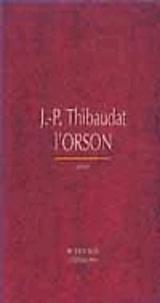 Jean-Pierre Thibaudat - L'Orson.